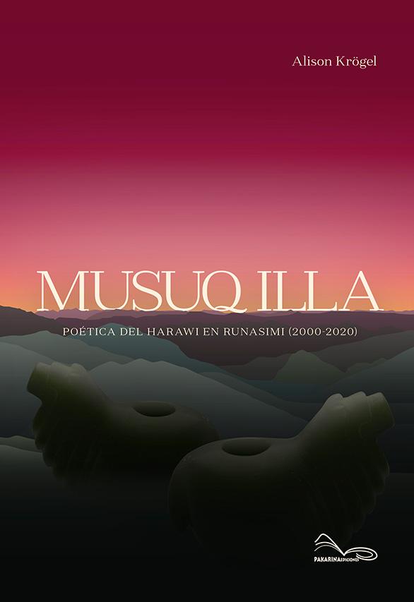 Musuq Illa: Poética del harawi en runasimi (2000-2020) qara